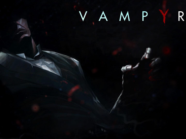 Vampyr — игра про самого крутого вампира